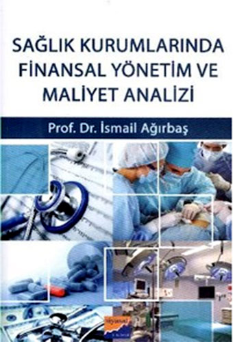 Sağlık KurumlarındaFinansal Yönetim ve Maliyet Analizi