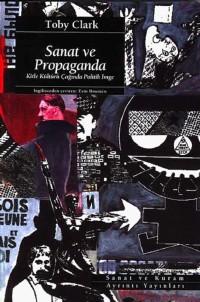 Sanat ve Propaganda: Kitle Kültürü Çağında Politik İmge