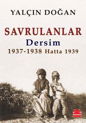 SAVRULANLAR / DERSİM 1937-1938 HATTA 1939