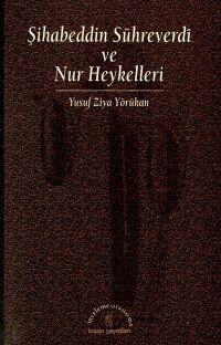 Şihabeddin Sühreverdi ve Nur Heykelleri