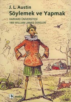 Söylemek ve Yapmak - Harvard Üniversitesi 1955 William James Dersleri