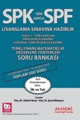 SPF Lisaslama Sınavlarına Hazırlık Düzey 3 Temel Finans Matematiği ve Değerleme Yönt. Soru Bankası