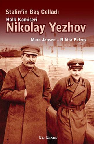 Stalin'in Baş Celladı Halk KomiseriNikolay Yezhov