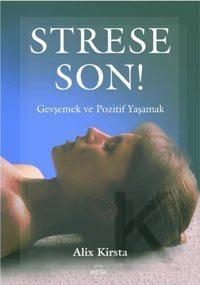 Strese Son! Gevşemek ve Pozitif Yaşamak
