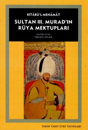 Sultan III.Muradın Rüya Mektupları Kitabü'l Menamat