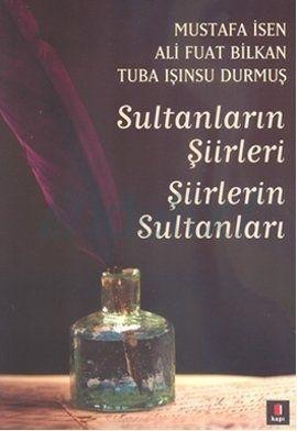 Sultanların Şiirleri - Şiirlerin Sultanları