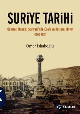 Suriye Tarihi - Osmanlı Dönemi Suriyesi'nde Edebi ve Kültürel Hayat (1800 - 1918)