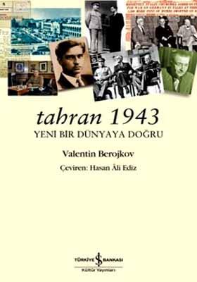 TAHRAN 1943 - YENİ BİR DÜNYAYA DOĞRU