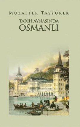 Tarih Aynasında Osmanlı