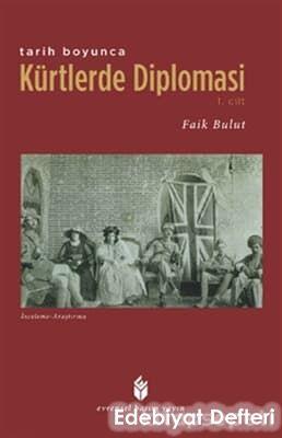 Tarih Boyunca Kürtlerde Diplomasi - 1.Cilt
