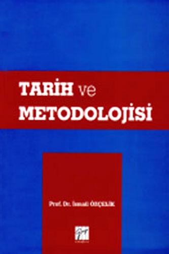 Tarih ve Metodolojisi