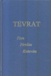 Tevrat: Tora Neviim Ketuvim (Kutsal Kitap Eski Antlaşma, Tevrat