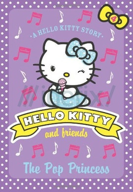 The Pop Princess (Hello Kitty and Friends, Book 4)