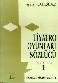 Tiyatro Oyunları Sözlüğü Cilt-1