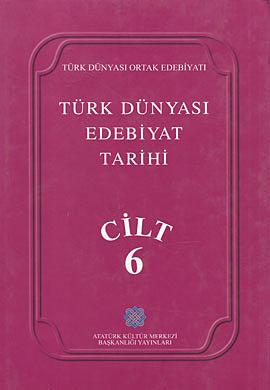 Türk Dünyası Edebiyat Tarihi Cilt: 6