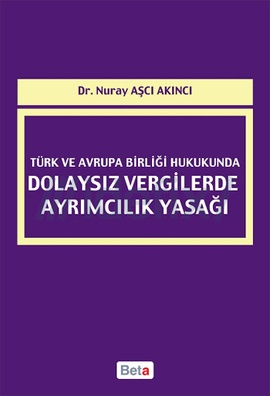 Türk ve Avrupa Birliği Hukukunda Dolaysız Vergilerde Ayrımcılık Yasağı