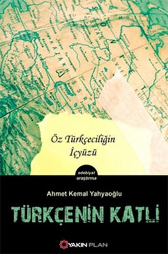 Türkçe'nin KatliÖz Türkçeciliğin İçyüzü
