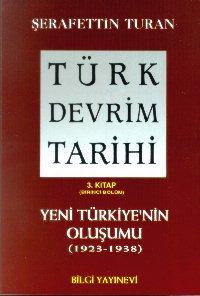 Türk Devrim Tarihi 3. Kitap: Yeni Türkiye`nin Oluşumu 1. Bölüm (1923-1938)