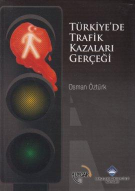 Türkiye'de Trafik Kazaları Gerçeği