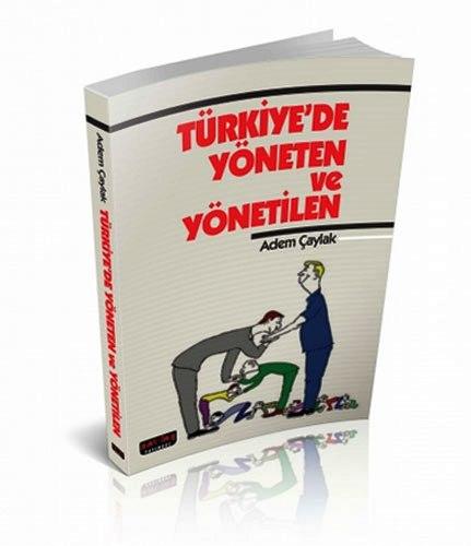 Türkiye`de Yöneten Ve Yönetilen