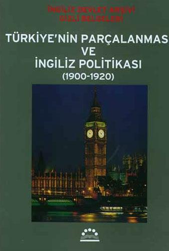Türkiye'nin Parçalanması ve İngiliz Politikası