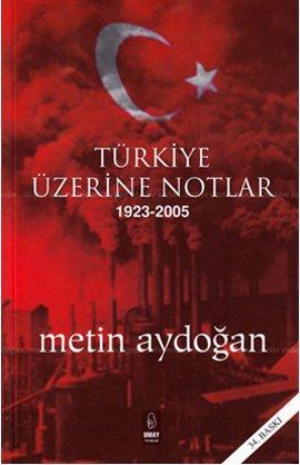 Türkiye Üzerine Notlar 1923 - 2005