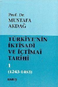 Türkiye`nin İktisadi ve İçtimai Tarihi 1: 1243-1453