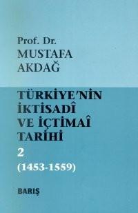 Türkiye`nin İktisadi ve İçtimai Tarihi 2: 1453-1559