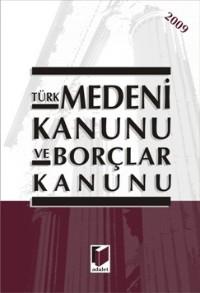 Türk Medeni Kanunu ve Borçlar Kanunu 2009