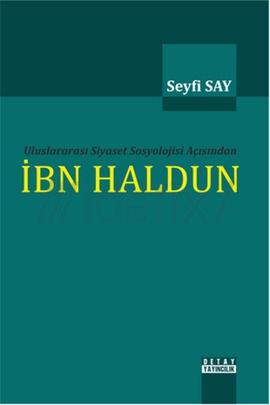 Uluslararası Siyaset Sosyolojisi Açısından İbn Haldun