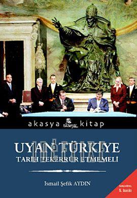 Uyan Türkiye Tarih Tekkerrür Etmemeli