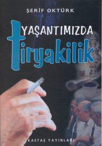 Yaşantımızda Tiryakilik