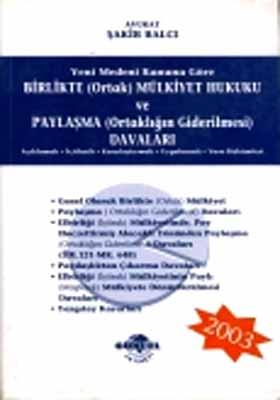 Yeni Medeni Kanuna Göre - Birlikte (Ortak) Mülkiyet Hukuku ve Paylaşma (Ortaklığın Giderilmesi) Davaları