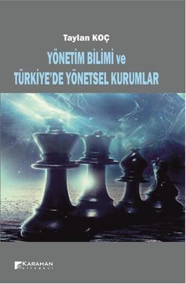 Yönetim Bilimi ve Türkiye'de Yönetsel Kurumlar