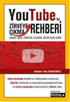 YouTube'da Zirveye Çıkma Rehberi