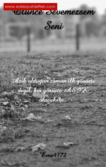 Ölünce Sevemezsem Seni..