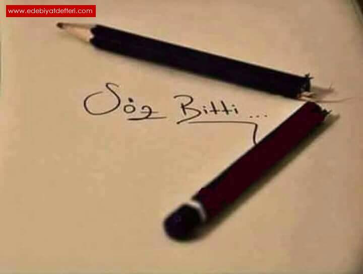 Söz bitti,Kalem kırıldı !!!