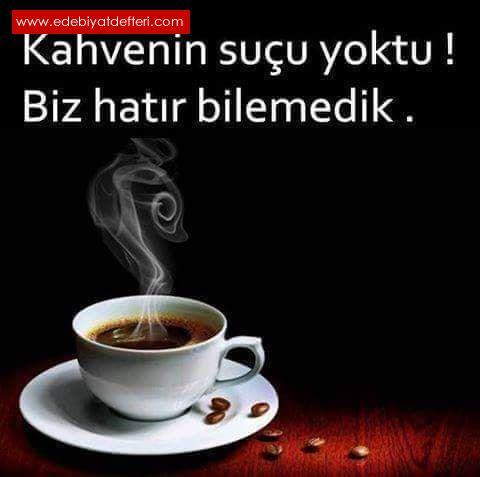Kahvenin suçu yoktu biz hatır bilemedik...☕