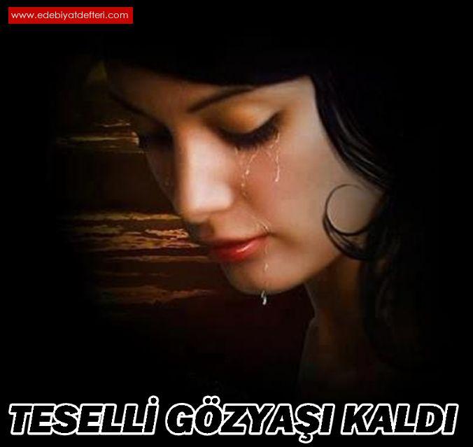 TESELLİ GÖZYAŞI KALDI..!!