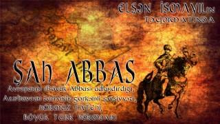 ŞAH ABBAS (3 bölümlü tarihi, biyografik, milli-felsefi, ideolojik hikâye) *BİRİNCİ BÖLÜM*